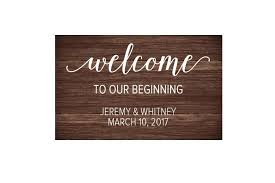 Personalized Welcome To Our Beginning Vinyl Decals Wedding Welcome Sign Wedding Decal Personalized Wedding Decals Wedding Sign 2707646 Weddbook