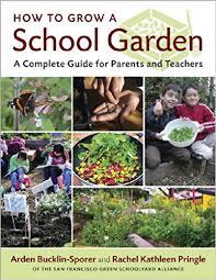 how to grow a school garden a complete