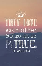 lyrics poster they love each other grateful dead quotes