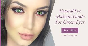 natural eye makeup guide for green eyes