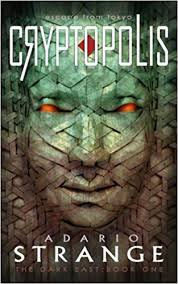 Cryptopolis: Volume 1 (The Dark East): Amazon.co.uk: Adario ...