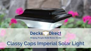 Imperial Solar Post Cap Light By Classy Caps Youtube