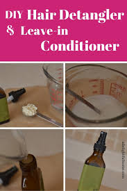 homemade detangler or leave in