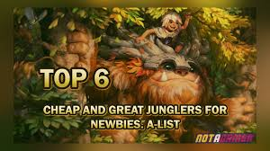 TOP 6 Cheap and Great Junglers ...