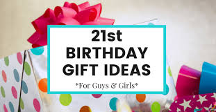 memorable 21st birthday gift ideas