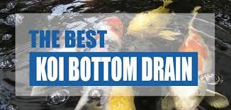 the best koi bottom drain koi toilet
