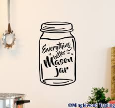 Everything Is Better In A Mason Jar 13 X 7 5 Vinyl Decal Sticker Minglewood Trading