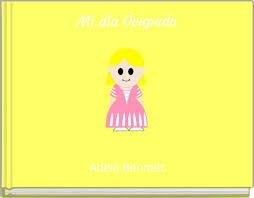 "Mi dia Ocupado"" - Free stories online. Create books for kids   StoryJumper"