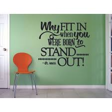 Why Fit In Dr Seuss Famous Quote Customized Wall Decal Custom Vinyl Wall Art Personalized Name