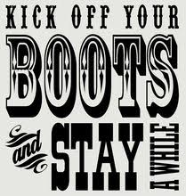 Kick Off Your Boots And Stay Awhile Western Vinyl Decals Wall Stickers Words Western Quotes Southern Sayings Wall Stickers Words