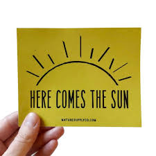 Here Come The Sun Sticker Vinyl Stickers Laptop Sticker Car Decal Hippie Stickers For Car Here Comes The Sun Car Decals Laptop Stickers Car Stickers