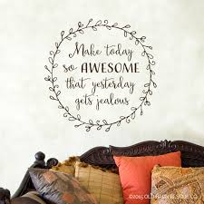 Inspirational Wall Art Make Today So Awesome Wall Decal Old Barn Rescue