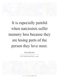 it is especially painful when narcissists suffer memory loss