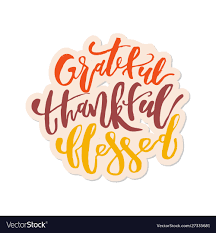 grateful thankful blessed inspirational happy vector image