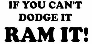 If You Can T Dodge It Ram It Vinyl Decal Sticker For Car Window Wall 2 99 Picclick Uk