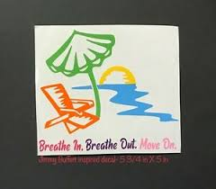Breathe In Breathe Out Move On Jimmy Buffett Tropical Car Decal Design Two Ebay