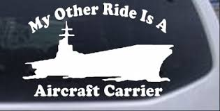 My Other Ride Is A Aircraft Carrier Car Or Truck Window Decal Sticker Rad Dezigns