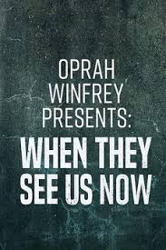 Oprah Winfrey Presents: When They See Us Now Cover