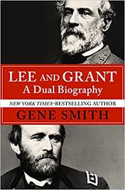 Lee and Grant: A Dual Biography: Smith, Gene: 9781504046909: Amazon.com:  Books