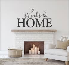 It S Good To Be Home Wall Decals For Living Room