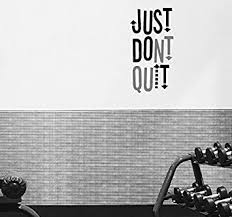 Amazon Com Wall Art Decal Just Do It Just Dont Quit 13 X25 Removable Wall Art Sticker Vinyl Decal Mural Home Decor Baby