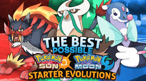 The Best Possible Pokemon Sun and Moon Starter Evolutions - YouTube