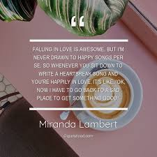 falling in love is awesome but i m m da lambert about sad