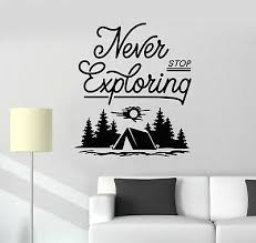 Vinyl Wall Decal Never Stop Exploring Camping Camp Travel Nature Stickers G734 Ebay