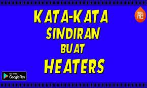 kata kata sind buat heaters for android apk
