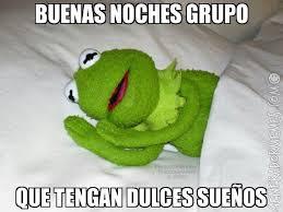 Buenas Noches Grupo Que Tengan Dulces Sueños - Meme De Rana Rene ...