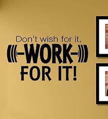 Amazon Com Don T Wish For It Work For It Vinyl Wall Art Decal Sticker Home Kitchen