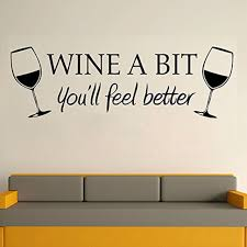 Wine A Bit You Ll Feel Better Wall Sticker Pvc Decal For Bar Kitchen Decor For Sale Online