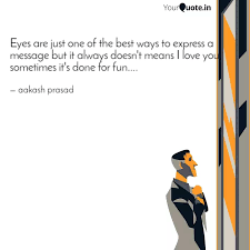 Eyes are just one of the ... | Quotes & Writings by aakash prasad |  YourQuote