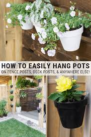 How To Hang Flower Pots On Deck Posts Fence Posts And Anywhere Else In 2020 Hanging Flower Pots Flower Pots Plants For Hanging Baskets