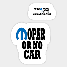 Mopar Or No Car Mopar Or No Car Dodge Charger Dart Sticker Teepublic