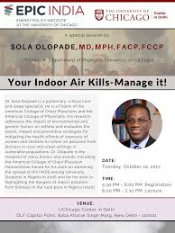 """UChicago Delhi on Twitter: """"Join us for a special session on Oct 24 by Dr.  Olopade on """"Your Indoor Air Kills - Manage It!"""" @EPIC_India 