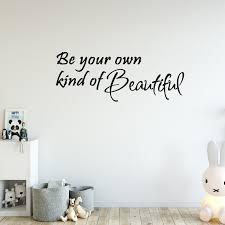Winston Porter Dorado Be Your Own Kind Of Beautiful Wall Decal Wayfair