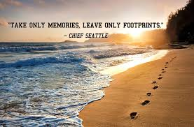 quote of the day take only memories leave only footprints