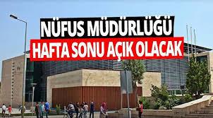 NÜFUS MÜDÜRLÜĞÜ HAFTA SONU AÇIK! - GÜNCEL - Denizli Kent Haber