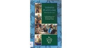 Tanaina plantlore, Dena'ina k'et'una by Priscilla Russell Kari