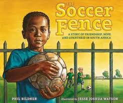 Read Online The Soccer Fence A Story Of Friendship Hope And Apartheid In South Africa By Phil Bildner Book Or Download In Epub Pdf Paris8420 Bookz