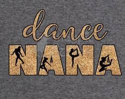Dance Nana Svg Dance Grandma Grandmother Vector File Htv Vinyl Decal Silhouette Cricut Dance Recital Shirt Dancer Balle Tap Dance Quotes Tap Dance Dance Quotes