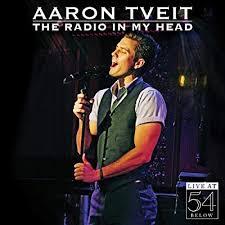 Amazon   The Radio in My Head-Live at 54 Below   Aaron Tveit ...