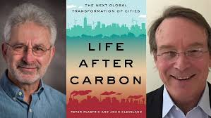 """LIFE AFTER CARBON: """"The emerging idea inverts the modern-city hierarchy,  restoring nature, instead of the city, as the dominant context,"""" wrote  Peter Pastrik and John Cleveland in their book about cities that"""