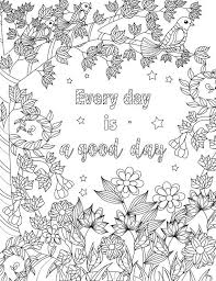 Every Day Is A Good Day Coloring Inspirational Quotes The