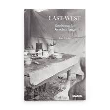 Last West: Roadsongs for Dorothea Lange - Paperback | MoMA Design Store