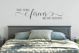 Amazon Com You Will Forever Be My Always Decal Wall Words Vinyl Lettering Bedroom Decor Room Love Quote Wall Decal Handmade