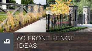 60 Front Yard Fence Ideas Youtube