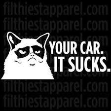 Grumpy Cat Your Car It Sucks Meme Funny Angry Cat Vinyl Decal Sticker Ebay
