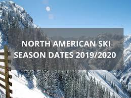 ski season dates for 2019 2020 ski lifts